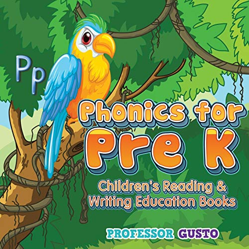 Phonics for Pre K : Children's Reading & Writing Education Books