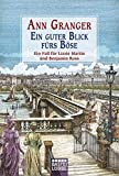 Ein guter Blick fürs Böse: Ein Fall für Lizzie Martin und Benjamin Ross. Martin & Ross, Bd. 4 - Ann Granger