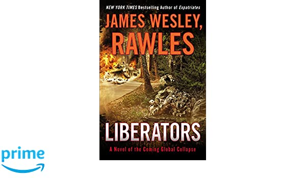 9a1dda8518 Amazon.fr - Liberators  A Novel of the Coming Global Collapse - James  Wesley Rawles - Livres