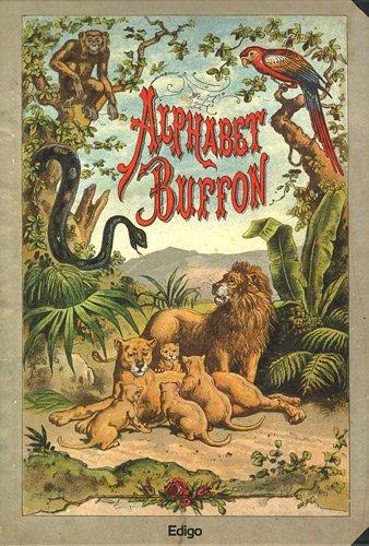 Alphabet Buffon : La rdition de l'abcdaire de Buffon de 1834