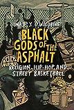 Black Gods of the Asphalt: Religion, Hip-Hop, and Street Basketball (English Edition)