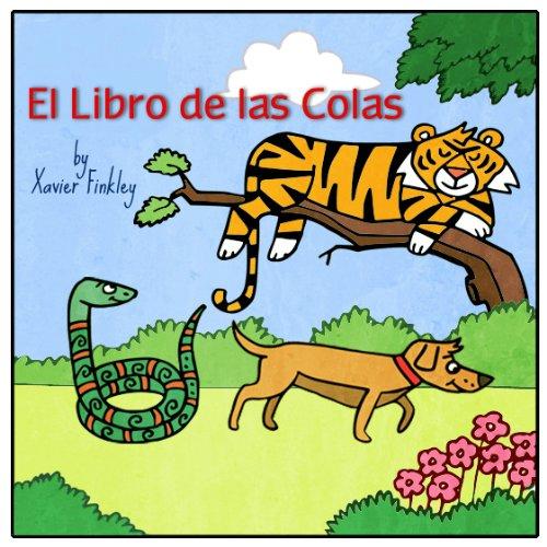 El Libro de las Colas: El libro ilustrado sobre animales más original y divertido (Epic Tails) (Spanish Edition)