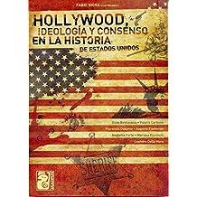 Hollywood, ideología y consenso en la historia de Estados Unidos