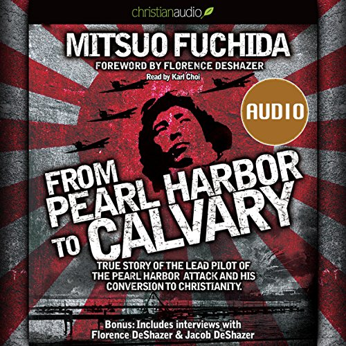 From Pearl Harbor to Calvary  Audiolibri