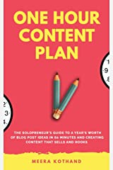 The One Hour Content Plan: The Solopreneur's Guide to a Year's Worth of Blog Post Ideas in 60 Minutes and Creating Content That Hooks and Sells Paperback