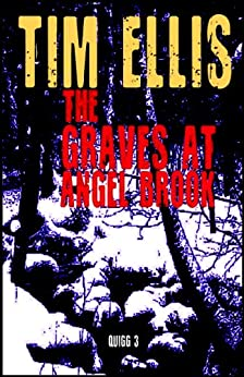 The Graves at Angel Brook (Quigg Book 3) by [Ellis, Tim]