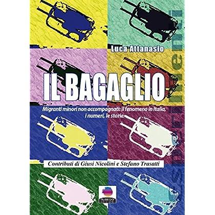 Il Bagaglio: Migranti Minori Non Accompagnati: Il Fenomeno In Italia, I Numeri, Le Storie