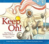 Keep On!: The Story of Matthew Henson, Co-Discoverer of the North Pole