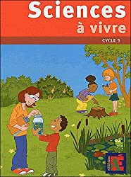 Sciences à vivre cycle 3