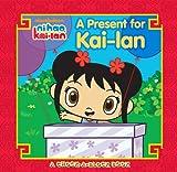 A Present for Kai-lan: A Chock-a-block Book