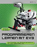 Programmieren lernen mit EV3: Vom Einsteiger zum Meisterprogrammierer mit LEGO® Mindstorms® EV3