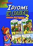 Idioms in Action Through Pictures 2