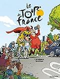 Le Tour de France, Tome 1 : Les coulisses du Tour de France : Tome 1