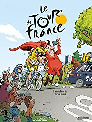 Le Tour de France, Tome 1 : Les coulisses du Tour de France : Tome 1