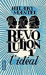 Révolution, tome 1 : L'idéal par Mantel