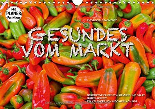 Emotionale Momente: Gesundes vom Markt (Wandkalender 2018 DIN A4 quer): Attraktive Bilder von Gemüse und Salat. (Geburtstagskalender, 14 Seiten ) (CALVENDO Lifestyle)