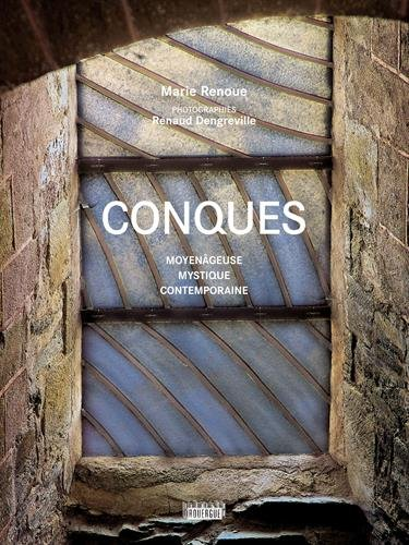 Conques : Moyengeuse, mystique, contemporaine