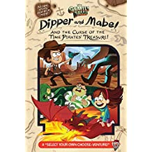 """Gravity Falls: Dipper and Mabel and the Curse of the Time Pirates' Treasure!: A """"Select Your Own Choose-Venture!"""""""
