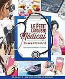 Le petit Larousse Médical - Nouvelle édition...