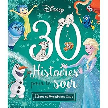 DISNEY - 30 Histoires pour le Soir - Héros et Aventures Tome 2