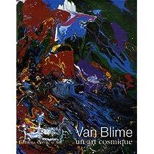 Van Blime : Un art cosmique, édition bilingue français-anglais