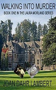 WALKING INTO MURDER (The Professor Laura Morland Mystery Series) by [Lambert, Joan Dahr]