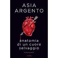 61L-lCEO6zL._AC_UL200_SR200,200_ Anatomia di un cuore selvaggio. Autobiografia