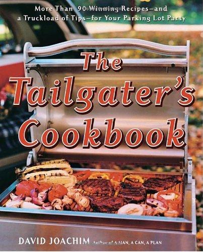 The Tailgater's Cookbook by David Joachim (2005-08-09)
