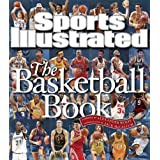 Sports Illustrated: The Basketball Book by Editors of Sports Illustrated (2007-10-23)