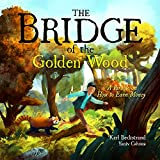 The Bridge of the Golden Wood: A Parable on How to Earn Money