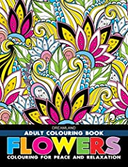 Flowers - Adult Colouring Book for Peace & Relaxa