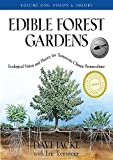 Edible Forest Gardens, Volume I: Ecological Vision, Theory for Temperate Climate Permaculture by Dave Jacke (2005-08-30)