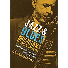 [(Jazz and Blues Musicians of South Carolina : Interviews with Jabbo, Dizzy, Drink, and Others)] [By (author) Benjamin Franklin] published on (August, 2008)