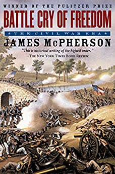 Battle Cry of Freedom: The Civil War Era (Oxford History of the United States) by [McPherson, James M.]