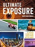 Mastering Exposure: All You Need to Know to Take Perfect Photos with any Camera (English Edition)