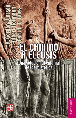 El camino a Eleusis. Una solución al enigma de los misterios (Brevarios) (Spanish Edition)
