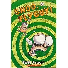 Shoo, Fly Guy! (Fly Guy, No. 3) by Tedd Arnold (2006-08-01)