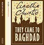 They Came to Baghdad: Complete & Unabridged