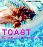 Toast: Hundstage in den Hamptons (Edition Blindenhund)