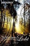 Schattenlicht: Biografischer Roman Teil 2 von Martin Bühler