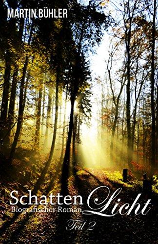 Buchseite und Rezensionen zu 'Schattenlicht: Biografischer Roman Teil 2' von Martin Bühler