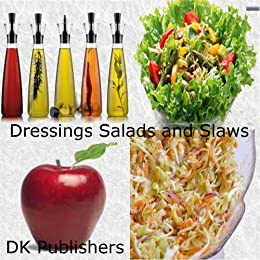 Dressings Salads Slaws by [Kennedy, Kevin]