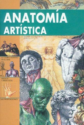 Anatomia artistica/ Artistic Anatomy por Marco Bussagli