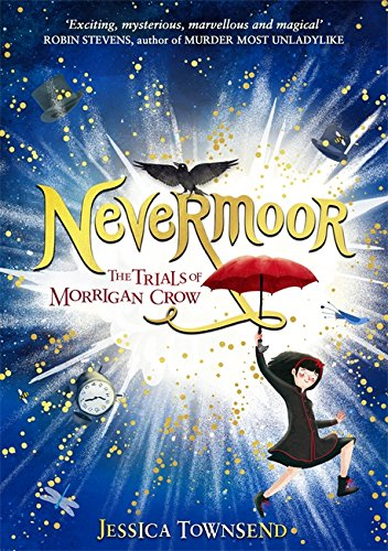 Nevermoor: The Trials of Morrigan Crow Book 1 por Jessica Townsend