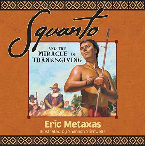 squanto-and-the-miracle-of-thanksgiving-by-author-eric-metaxas-published-on-august-2012