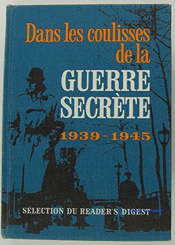 Dans les coulisses de la guerre secrete, 1939-1945 par Collectif