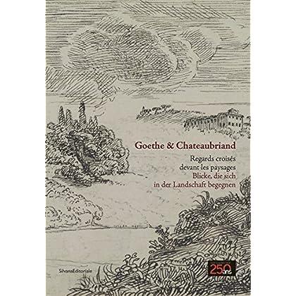 Goethe & Chateaubriand : Regards croisés devant les paysages