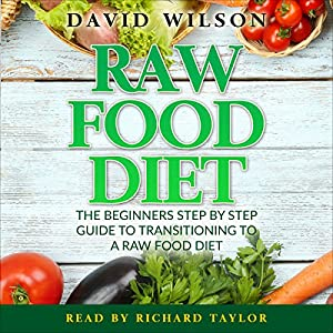 Raw food diet 50 raw food recipes inside audio download amazon raw food diet 50 raw food recipes inside audio download amazon david wilson richard taylor mr david wilson books forumfinder Images