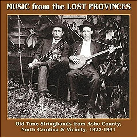 Music From the Lost Provinces: Old-Time Stringbands From Ashe County, North Carolina & Vicinity 1927-1931 by Frank Blevins (1999-02-16)