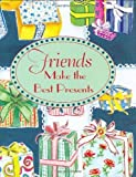 Friends Make the Best Presents (Mini Book) (Petites) by Suzanne Siegel Zenkel (1999-07-01)